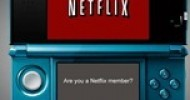 Netflix Streaming Now Available on Nintendo 3DS Hand-Held Systems