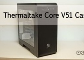 Thermaltake Core V51 Case Video Review @ 3dGameMan