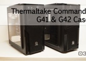 Thermaltake Commander G41 & G42 Case Reviews @ 3dGameMan